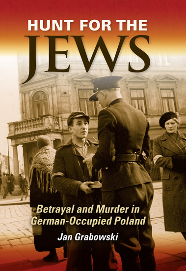 Hunt for the Jews - Betrayal and Murder in German-Occupied Poland - cover