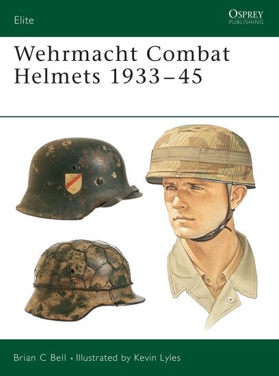 Wehrmacht Combat Helmets 1933–45 - cover