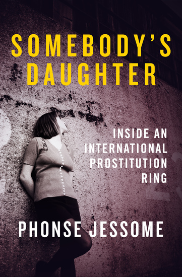 Somebody's Daughter - Inside an International Prostitution Ring - cover