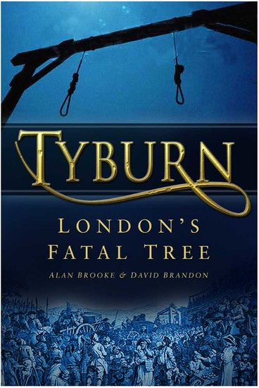Tyburn - London's Fatal Tree - cover