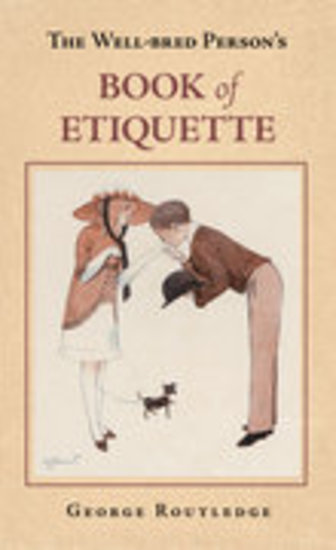 The Well-Bred Person's Book of Etiquette - cover
