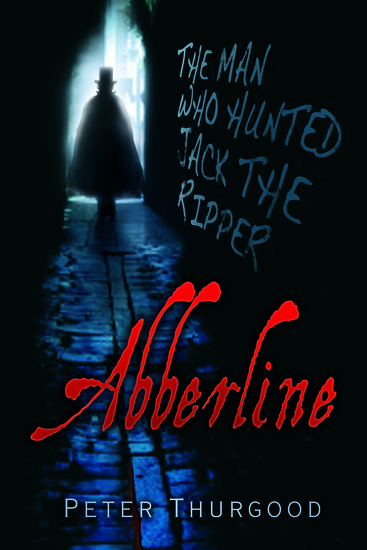 Abberline - The Man Who Hunted Jack the Ripper - cover