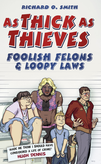 As Thick As Thieves - Foolish Felons & Loopy Laws - cover