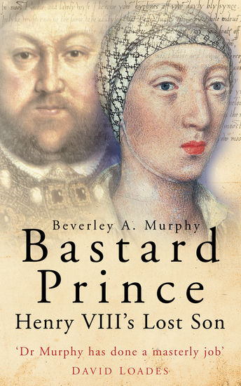 Bastard Prince - Henry VIII's Lost Son - cover
