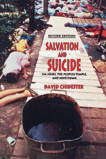Salvation and Suicide - An Interpretation of Jim Jones the Peoples Temple and Jonestown - cover