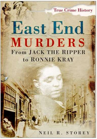 East End Murders - From Jack the Ripper to Ronnie Kray - cover