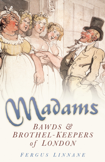 Madams - Bawds & Brothel-Keepers of London - cover