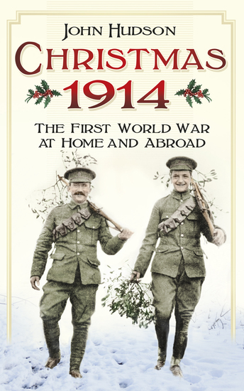 Christmas 1914 - The First World War at Home and Abroad - cover