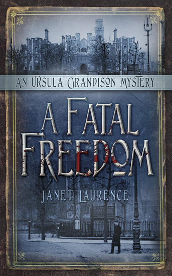 A Fatal Freedom - An Ursula Grandison Mystery - cover