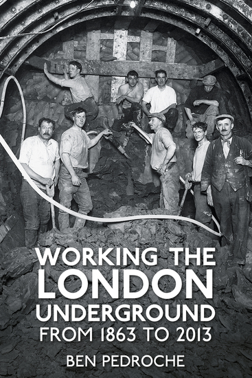 Working the London Underground - From 1863 to 2013 - cover