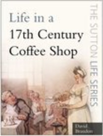 Life in a 17th Century Coffee Shop - cover