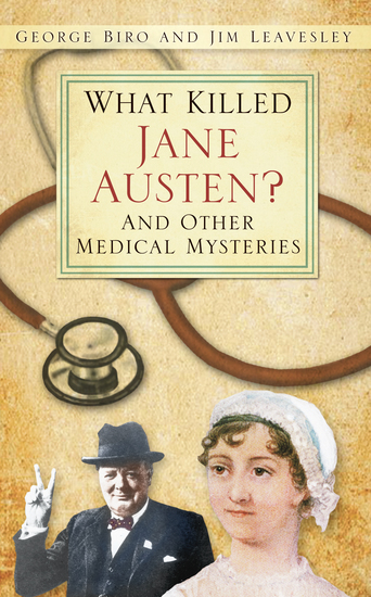 What Killed Jane Austen? - And Other Medical Mysteries - cover
