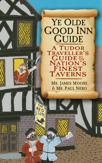 Ye Olde Good Inn Guide - A 16th Century Handbook to the Nation's Finest Taverns - cover
