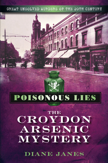 Poisonous Lies: The Croydon Arsenic Mystery - Great Unsolved Murders of the 20th Century - cover