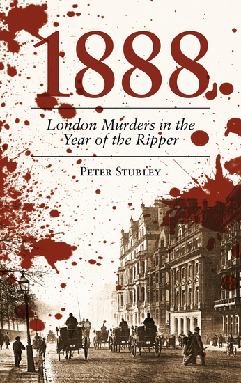 1888 - London Murders in the Year of the Ripper - cover