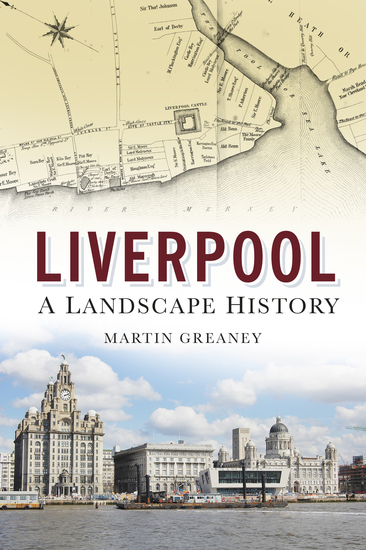 Liverpool: A Landscape history - cover