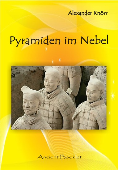Pyramiden im Nebel - Neues von den Pyramiden Chinas - cover