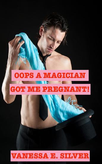 Oops A Magician Got Me Pregnant! - cover