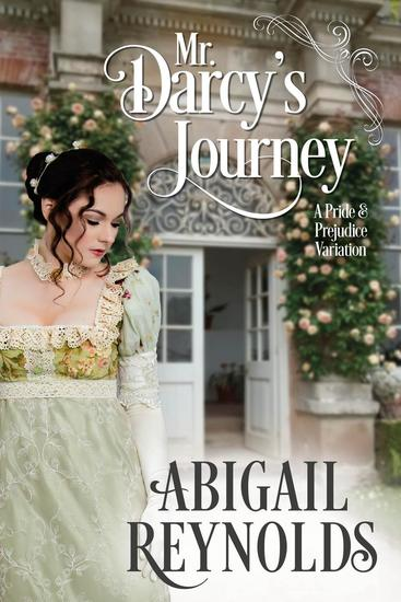 Mr Darcy's Journey: A Pride & Prejudice Variation - cover