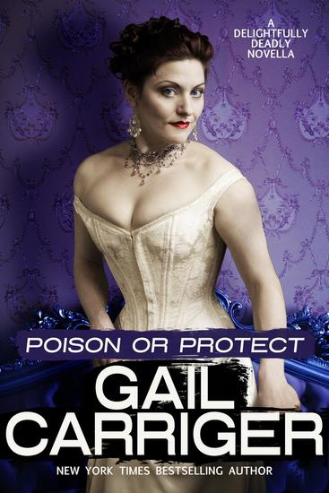 Poison or Protect: A Delightfully Deadly Novella - Delightfully Deadly #1 - cover
