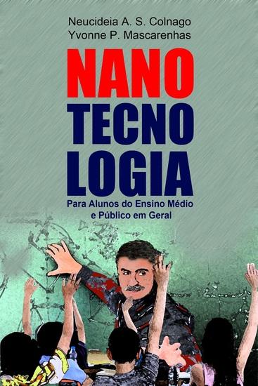 Nanotecnologia - para alunos do ensino médio e público em geral - cover