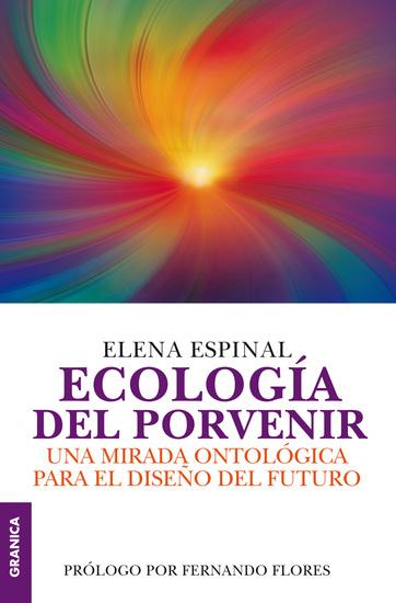 Ecología del porvenir - Una mirada ontológica para el diseño del futuro - cover