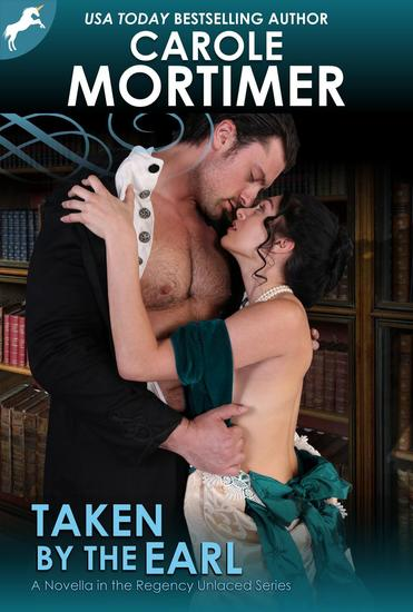 Taken By The Earl (Regency Unlaced 3) - Regency Unlaced #3 - cover