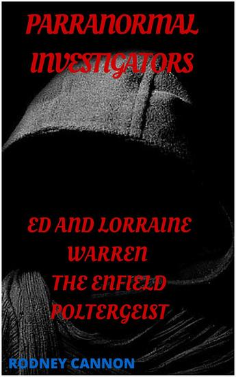 Paranormal Investigators ed And Lorraine Warren The Enfield Poltergeist - PARANORMAL INVESTIGATORS #1 - cover