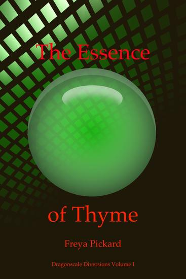 The Essence of Thyme - Dragonscale Diversions #1 - cover