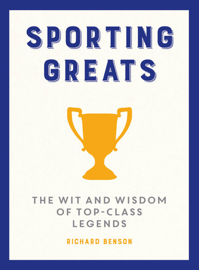 Sporting Greats - The Wit and Wisdom of Top-Class Legends - cover