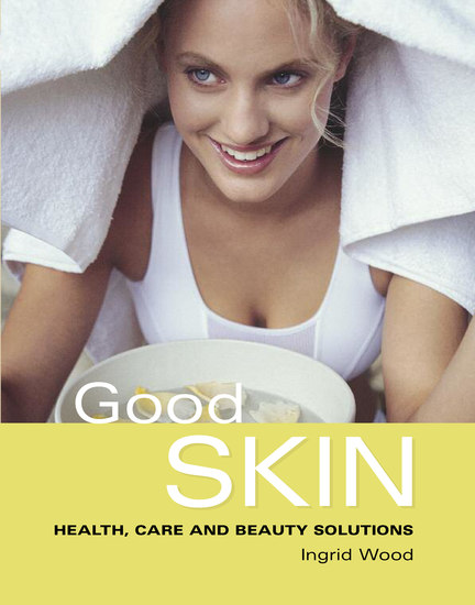 Good Skin - Your Guide to Glowing Skin - cover