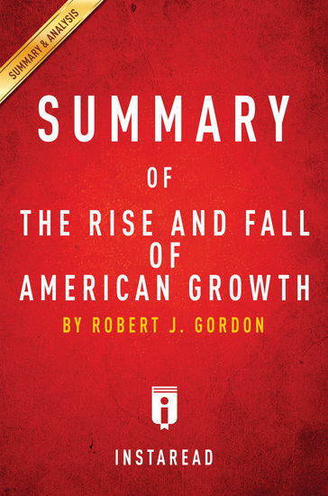 Summary of The Rise and Fall of American Growth - by Robert J Gordon| Includes Analysis - cover