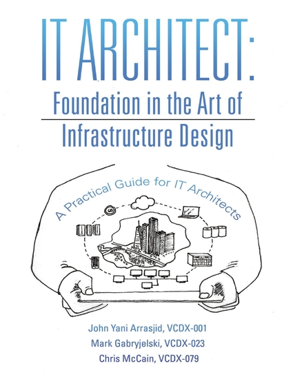 IT Architect: Foundation In the Art of Infrastructure Design: A Practical Guide For IT Architects - cover