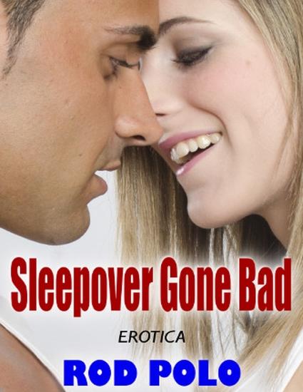 Erotica: Sleepover Gone Bad - cover