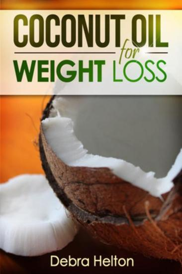 Coconut Oil For Weight Loss - Coconut Oil Diet Guide - cover