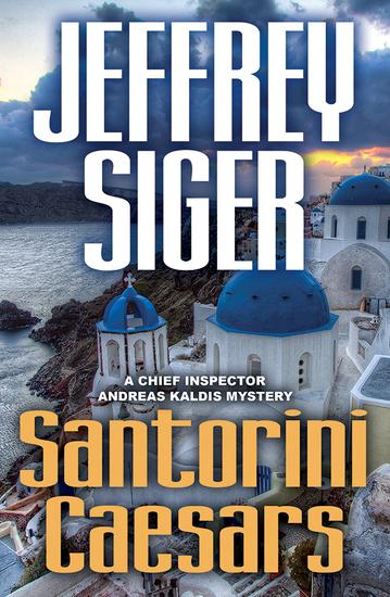 Santorini Caesars - A Chief Inspector Andreas Kaldis Mystery - cover