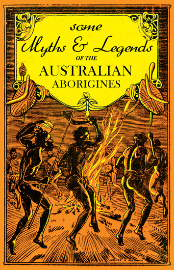 Some Myths and Legends of the Australian Aborigines - cover