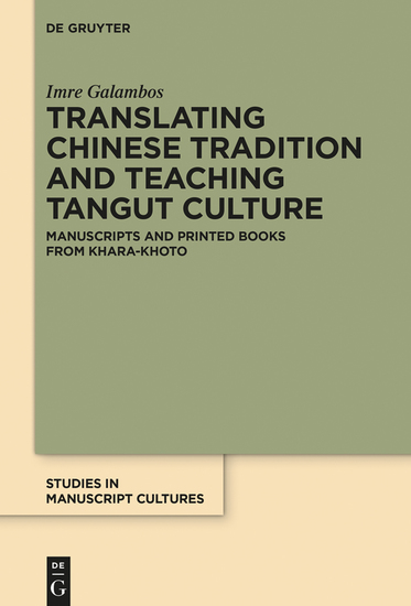 Translating Chinese Tradition and Teaching Tangut Culture - Manuscripts and Printed Books from Khara-Khoto - cover