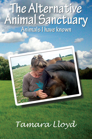 The Alternative Animal Sanctuary: Animals I have known - cover