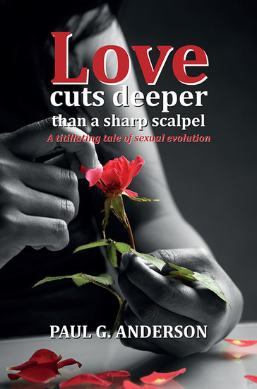 Love Cuts Deeper than a Sharp Scalpel: A Titillating Tale of Sexual Evolution - cover