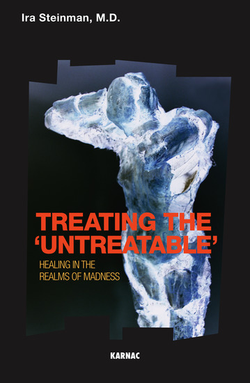 Treating the 'Untreatable' - Healing in the Realms of Madness - cover
