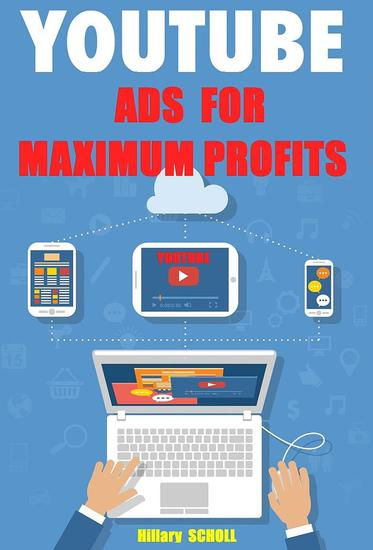 YOUTUBE ADS for MAXIMUM PROFITS - cover