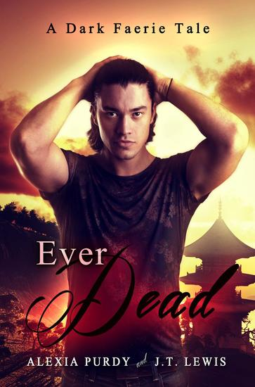 Ever Dead (A Dark Faerie Tale #6) - A Dark Faerie Tale Series #6 - cover