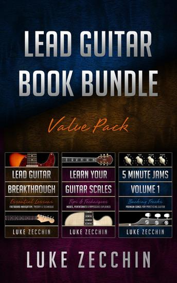Lead Guitar Book Bundle: Lead Guitar Breakthrough + Learn Your Guitar Scales + 5-Minute Guitar Jams (Books + Online Bonus) - cover