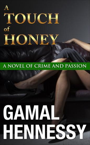 A Touch of Honey - The Crime and Passion Series #3 - cover