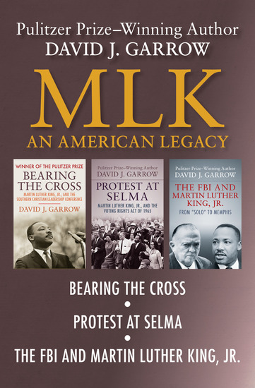 MLK: An American Legacy - Bearing the Cross Protest at Selma and The FBI and Martin Luther King Jr - cover