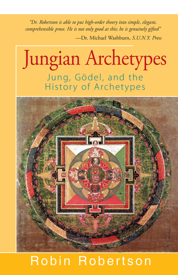 Jungian Archetypes - Jung Gödel and the History of Archetypes - cover