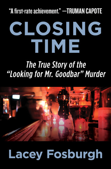 "Closing Time - The True Story of the ""Looking for Mr Goodbar"" Murder - cover"