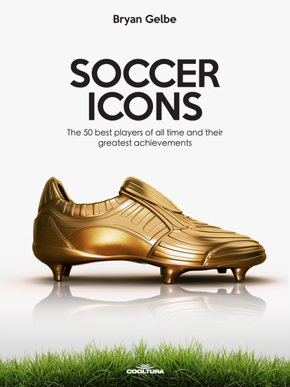 SOCCER ICONS - The 50 best players of all time and their greatest achievements - cover