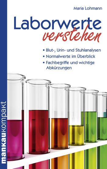 Laborwerte verstehen - - Blut- Urin- und Stuhlanalysen - Normalwerte im Überblick - Fachbegriffe und wichtige Abkürzungen - cover